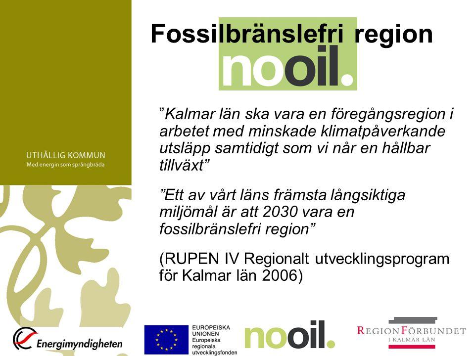 """Fossilbränslefri region """"Kalmar län ska vara en föregångsregion i arbetet med minskade klimatpåverkande utsläpp samtidigt som vi når en hållbar tillvä"""