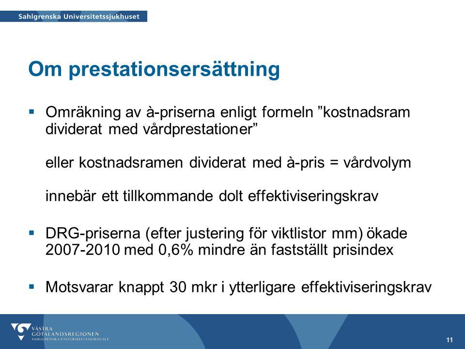 """11 Om prestationsersättning  Omräkning av à-priserna enligt formeln """"kostnadsram dividerat med vårdprestationer"""" eller kostnadsramen dividerat med à-"""