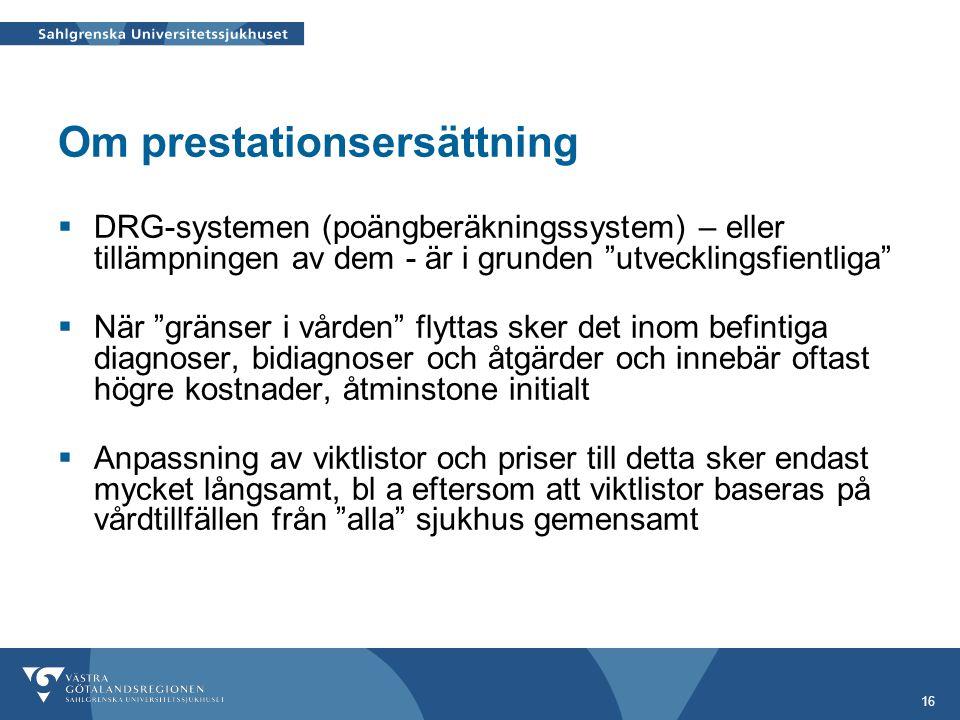 """16 Om prestationsersättning  DRG-systemen (poängberäkningssystem) – eller tillämpningen av dem - är i grunden """"utvecklingsfientliga""""  När """"gränser i"""