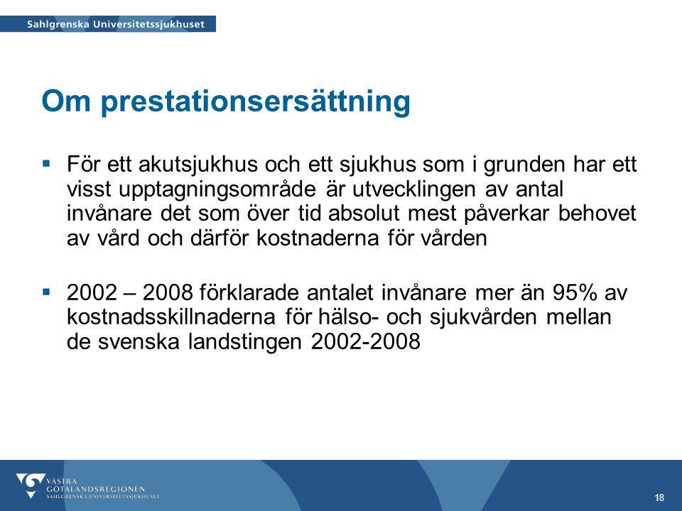 18 Om prestationsersättning  För ett akutsjukhus och ett sjukhus som i grunden har ett visst upptagningsområde är utvecklingen av antal invånare det