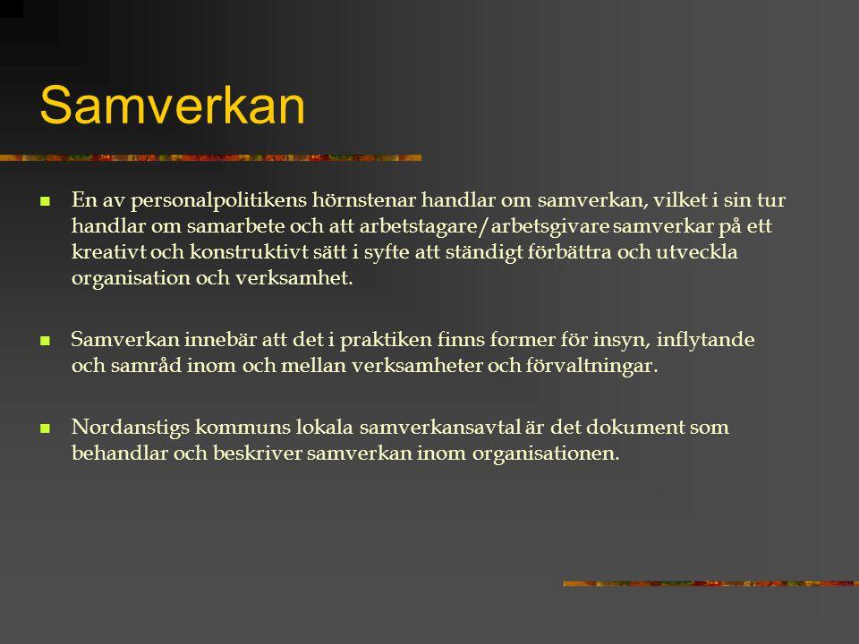 Samverkan En av personalpolitikens hörnstenar handlar om samverkan, vilket i sin tur handlar om samarbete och att arbetstagare/arbetsgivare samverkar