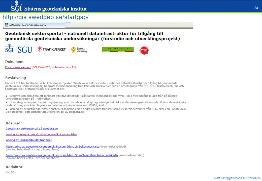 mats.oberg@swedgeo.se/2012-01-24 24 http://gis.swedgeo.se/startgsp/