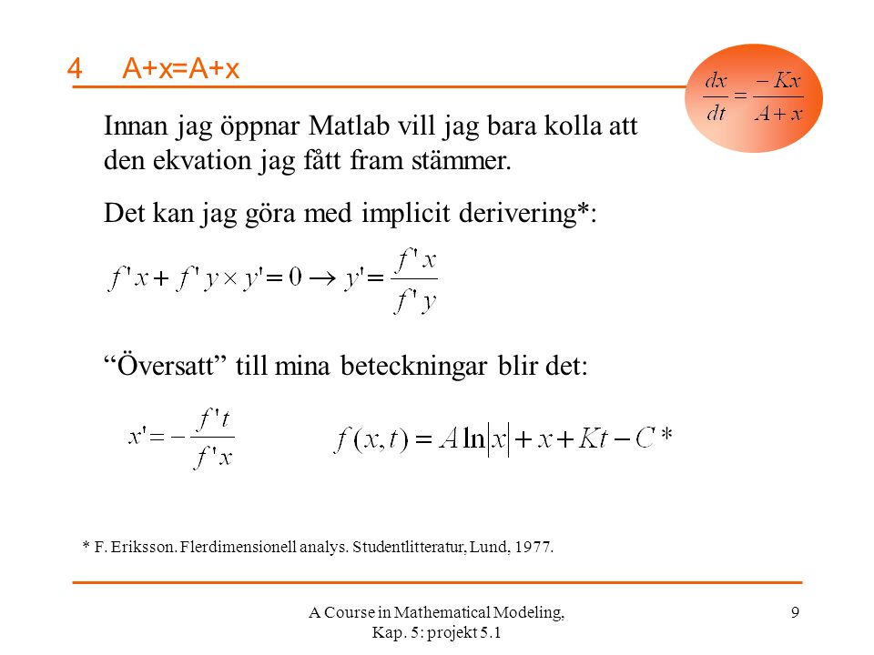 A Course in Mathematical Modeling, Kap.5: projekt 5.1 10 4A+x=A+x Implicit derivering*: * F.
