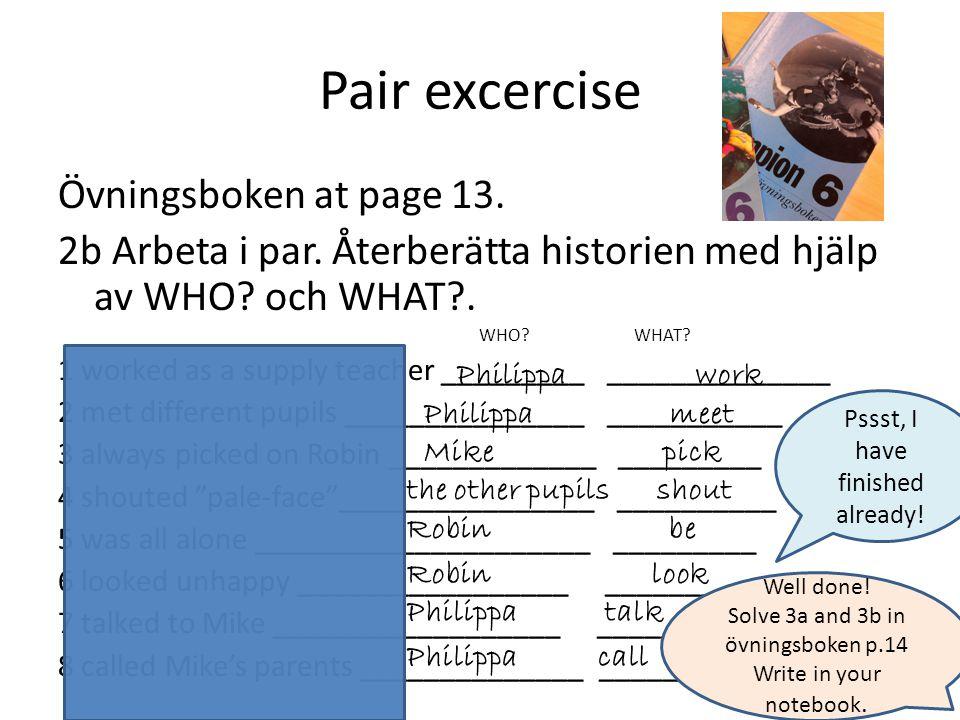 Pair excercise Övningsboken at page 13. 2b Arbeta i par.
