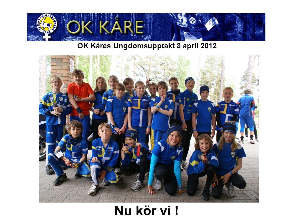 OK Kåres Ungdomsupptakt 3 april 2012 n Nu kör vi !