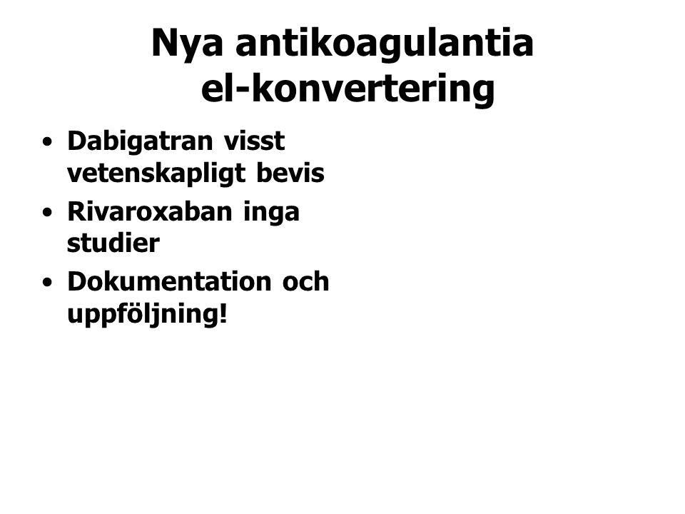 Nya antikoagulantia el-konvertering Dabigatran visst vetenskapligt bevis Rivaroxaban inga studier Dokumentation och uppföljning!