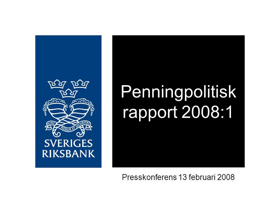 Penningpolitisk rapport 2008:1 Presskonferens 13 februari 2008