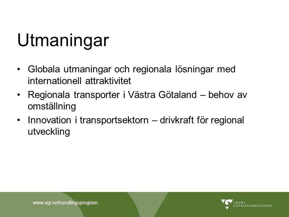 www.vgr.se/handlingsprogram Utmaningar Globala utmaningar och regionala lösningar med internationell attraktivitet Regionala transporter i Västra Göta