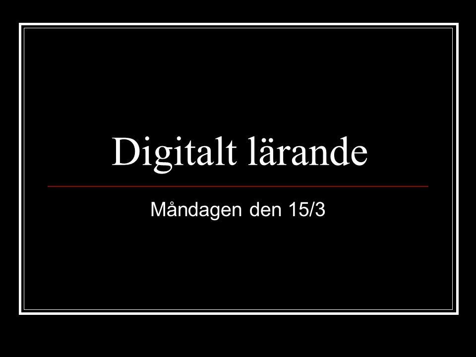 Dagens lektion Mål: Att starta upp arbetet med digitalt lärande.
