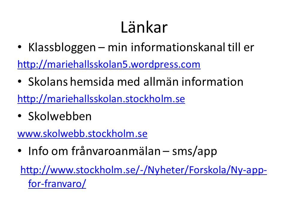 Länkar Klassbloggen – min informationskanal till er http://mariehallsskolan5.wordpress.com Skolans hemsida med allmän information http://mariehallssko