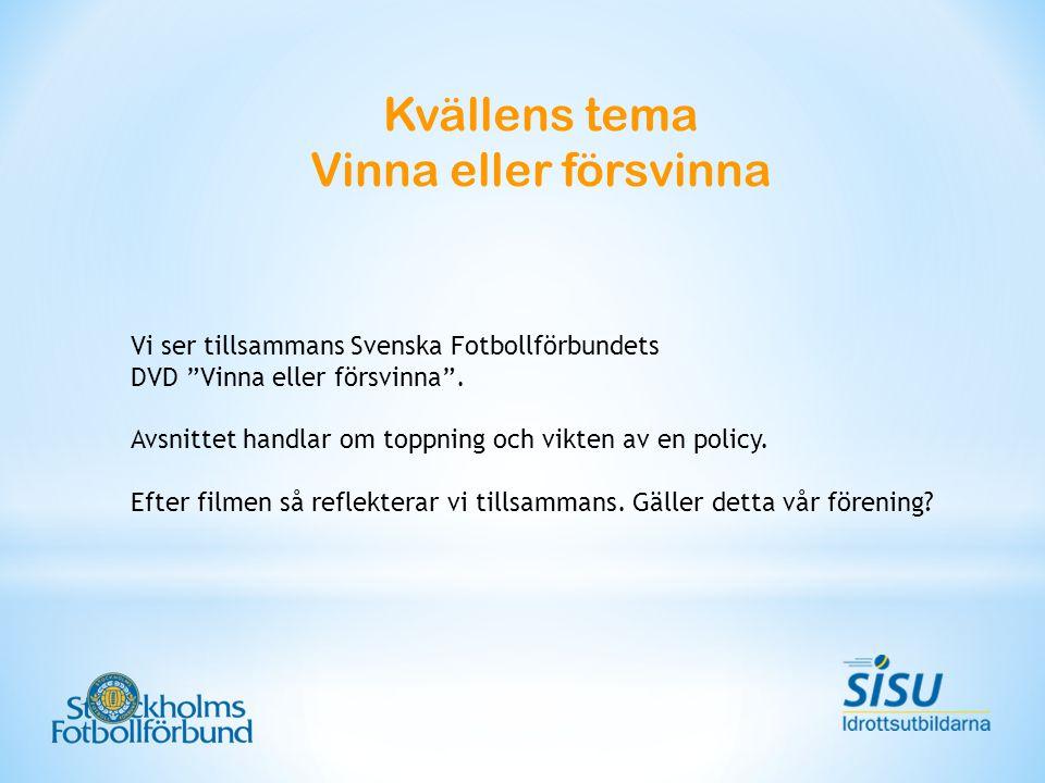 Kvällens tema Vinna eller försvinna Vi ser tillsammans Svenska Fotbollförbundets DVD Vinna eller försvinna .