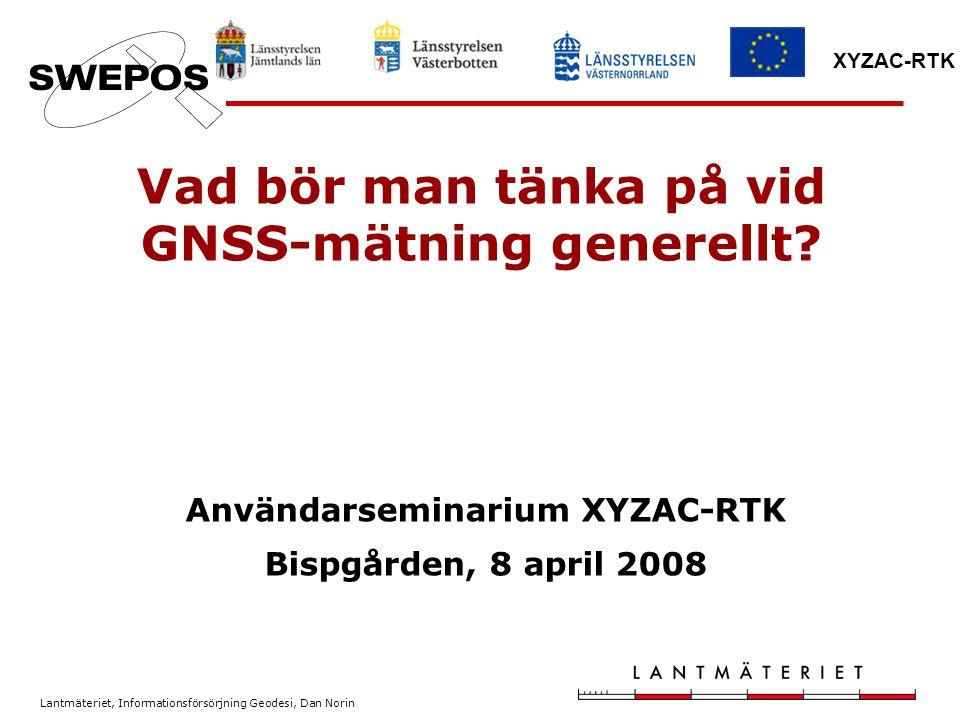Lantmäteriet, Informationsförsörjning Geodesi, Dan Norin XYZAC-RTK En nätverks-RTK-jämförelse mellan GPS och GPS/Glonass 720 mätningar/teknik Skog (mest tall) Fördel med Glonass i störd miljö Ingen förbättring av noggrannheten med Glonass Examensarbete, LMV-Rapport 2007:1