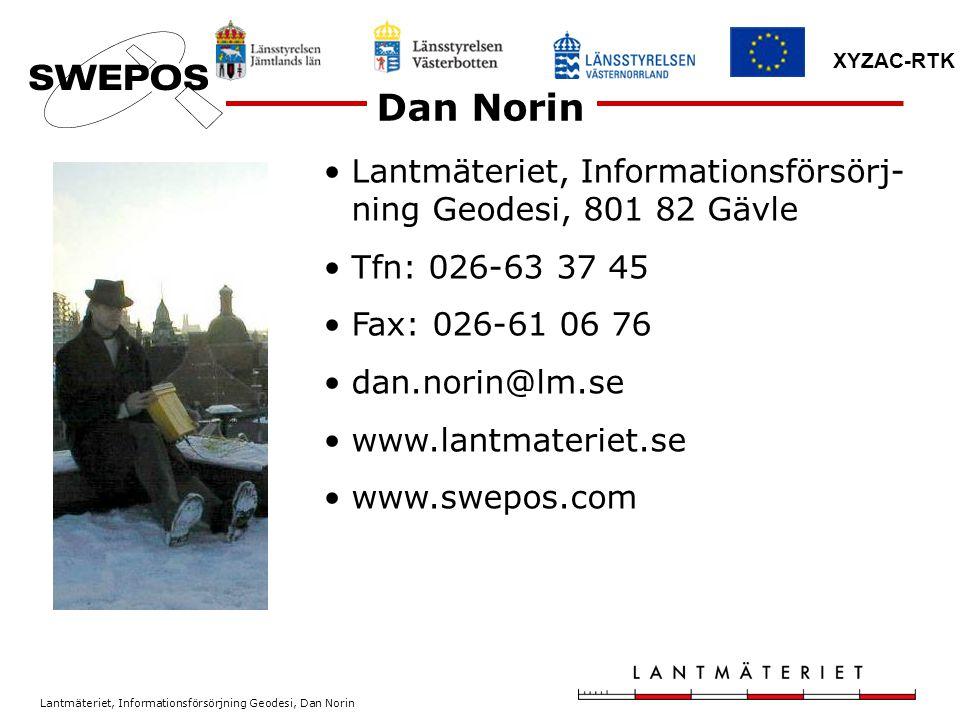 Lantmäteriet, Informationsförsörjning Geodesi, Dan Norin XYZAC-RTK Lantmäteriet, Informationsförsörj- ning Geodesi, 801 82 Gävle Tfn: 026-63 37 45 Fax
