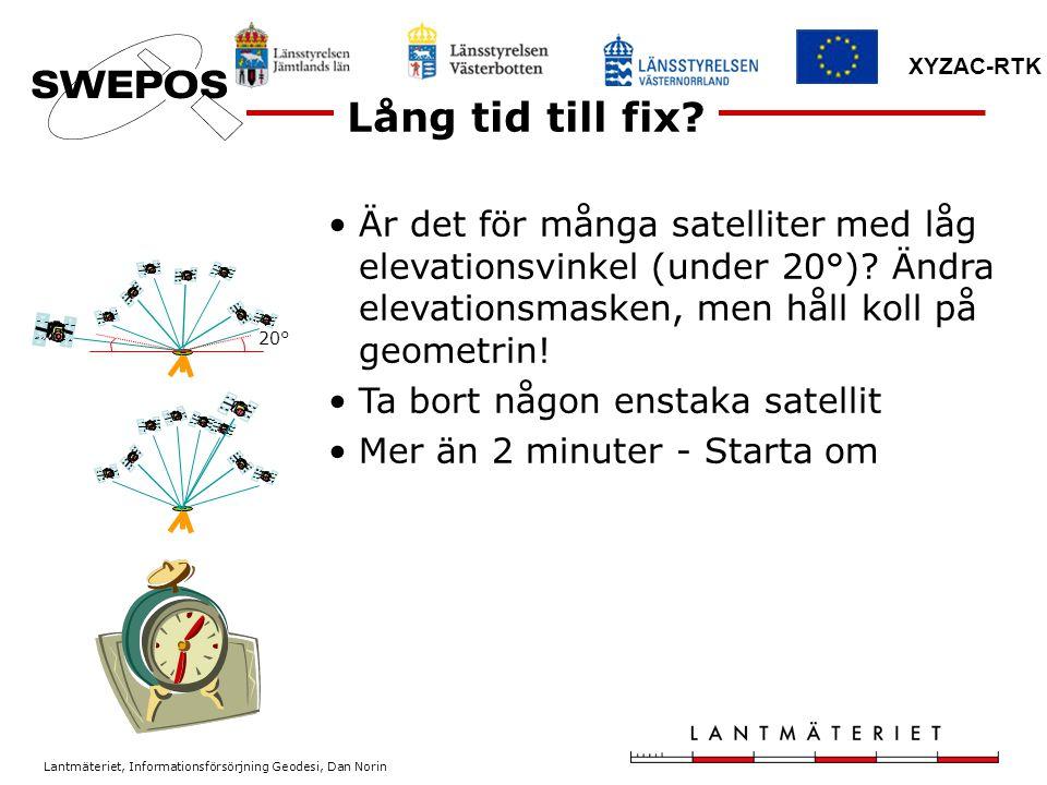Lantmäteriet, Informationsförsörjning Geodesi, Dan Norin XYZAC-RTK Är det för många satelliter med låg elevationsvinkel (under 20°)? Ändra elevationsm
