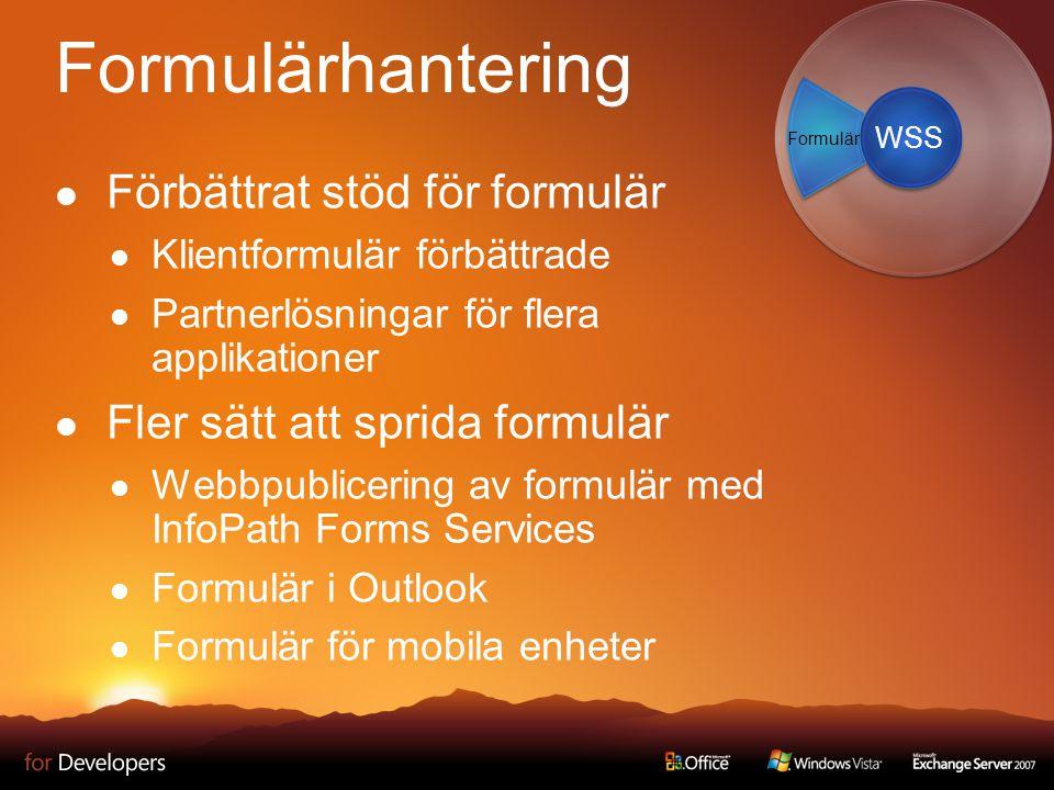 Formulärhantering Förbättrat stöd för formulär Klientformulär förbättrade Partnerlösningar för flera applikationer Fler sätt att sprida formulär Webbp