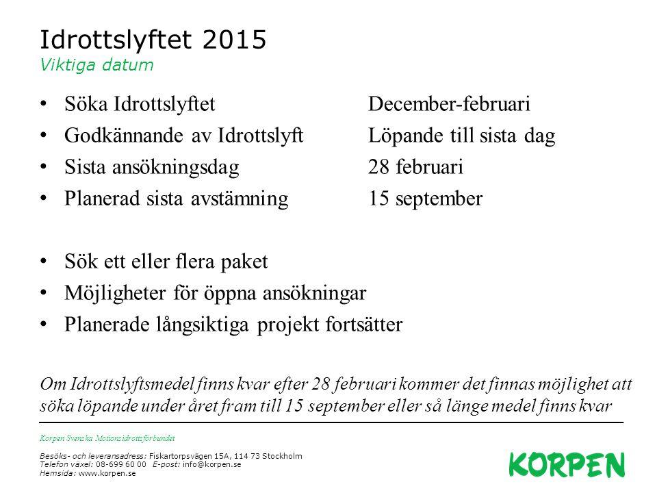 Korpen Svenska Motionsidrottsförbundet Besöks- och leveransadress: Fiskartorpsvägen 15A, 114 73 Stockholm Telefon växel: 08-699 60 00 E-post: info@korpen.se Hemsida: www.korpen.se 2015-04-03