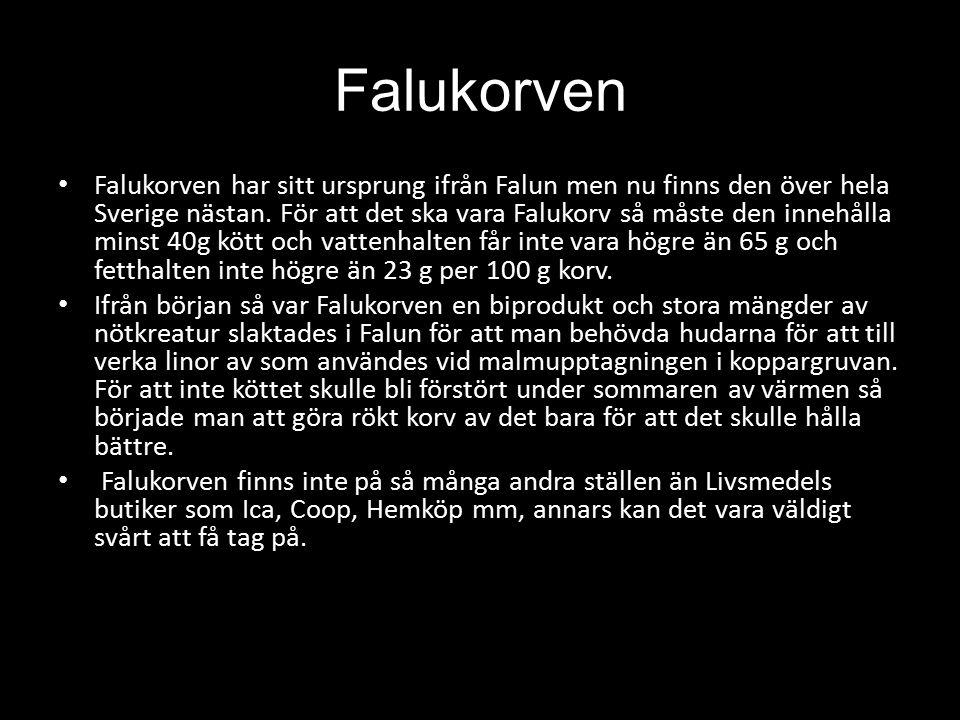Falukorven Falukorven har sitt ursprung ifrån Falun men nu finns den över hela Sverige nästan. För att det ska vara Falukorv så måste den innehålla mi