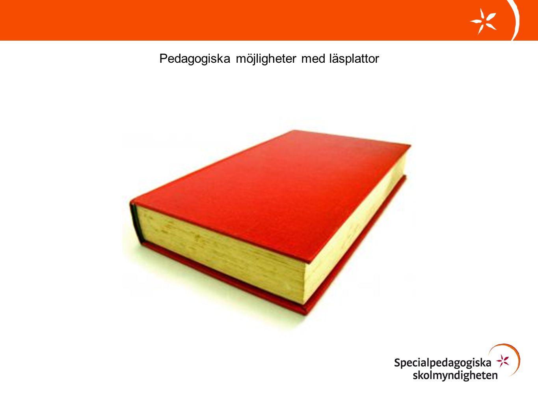 13 Åke Runnman Rådgivare Specialpedagogiska skolmyndigheten, Umeå ake.runnman@spsm.se 010-473 53 71 Pedagogiska möjligheter med läsplattor
