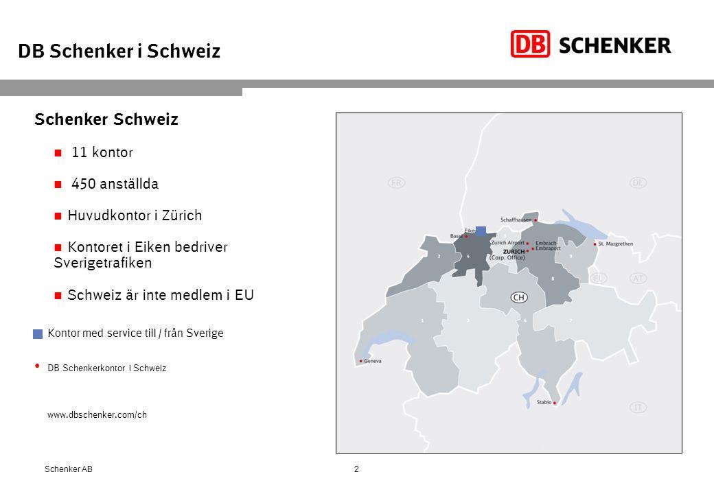 2 DB Schenker i Schweiz Schenker AB Schenker Schweiz 11 kontor 450 anställda Huvudkontor i Zürich Kontoret i Eiken bedriver Sverigetrafiken Schweiz är