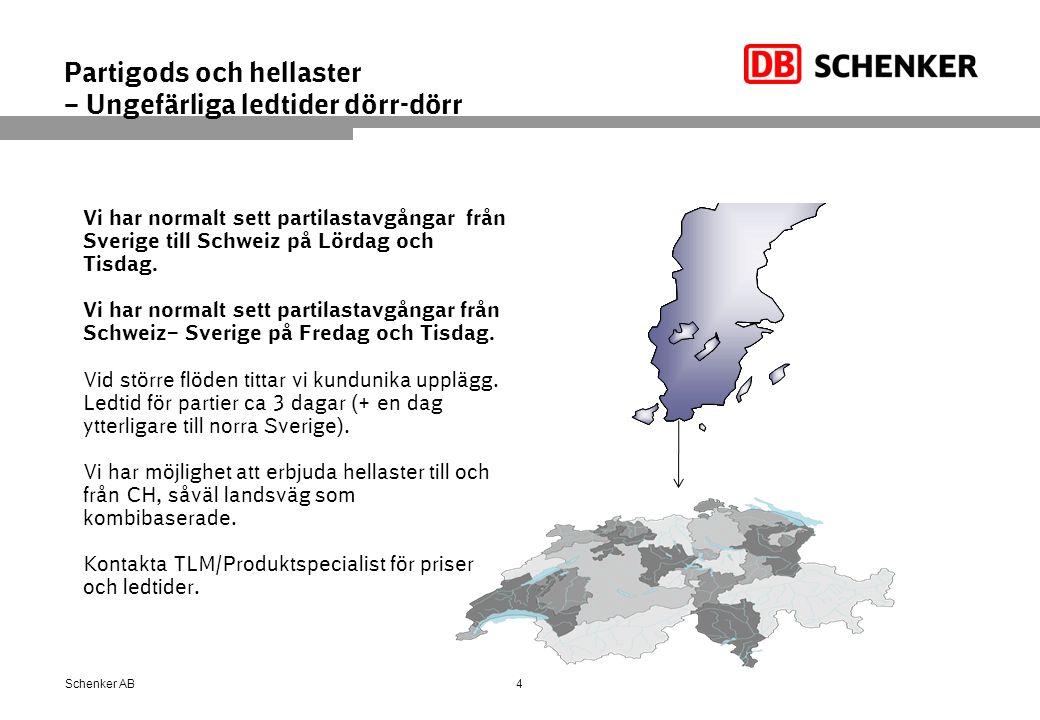 Partigods och hellaster – Ungefärliga ledtider dörr-dörr Vi har normalt sett partilastavgångar från Sverige till Schweiz på Lördag och Tisdag. Vi har