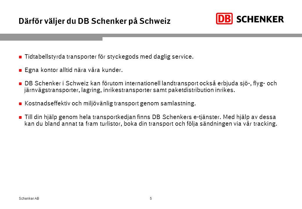 Därför väljer du DB Schenker på Schweiz Tidtabellstyrda transporter för styckegods med daglig service. Egna kontor alltid nära våra kunder. DB Schenke