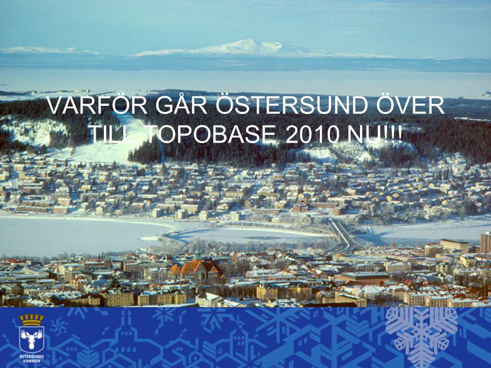 VARFÖR GÅR ÖSTERSUND ÖVER TILL TOPOBASE 2010 NU!!!