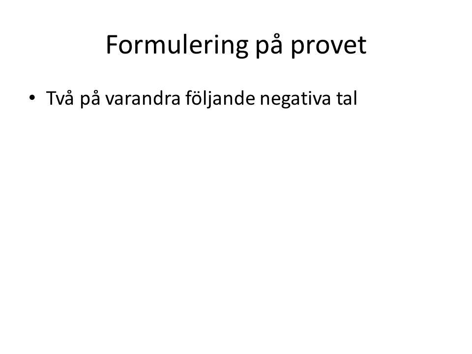 Formulering på provet Två på varandra följande negativa tal