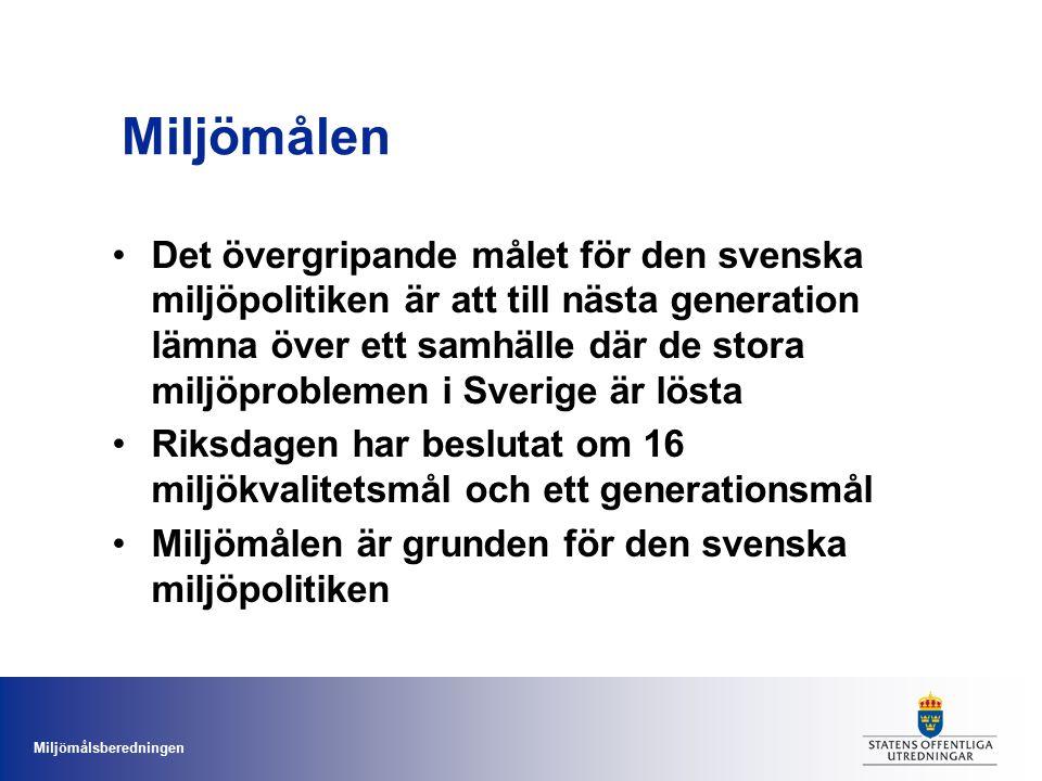 Miljömålsberedningen Miljömålen Det övergripande målet för den svenska miljöpolitiken är att till nästa generation lämna över ett samhälle där de stora miljöproblemen i Sverige är lösta Riksdagen har beslutat om 16 miljökvalitetsmål och ett generationsmål Miljömålen är grunden för den svenska miljöpolitiken