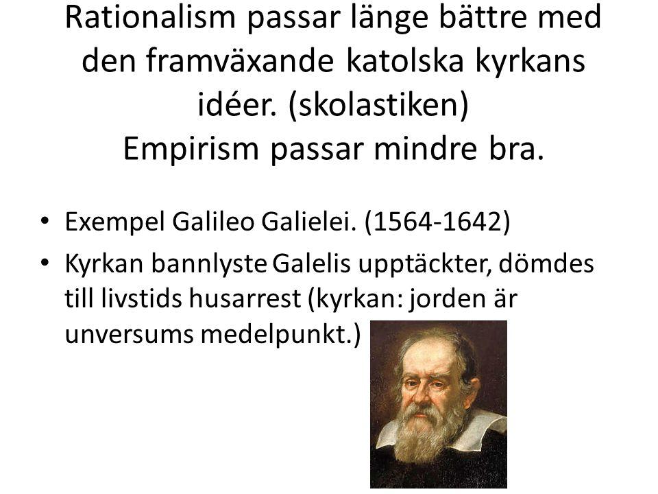 Vetenskapliga revolutionen Under 1600 och 1700- talen fortsätter kampen mellan empirism och rationalism.