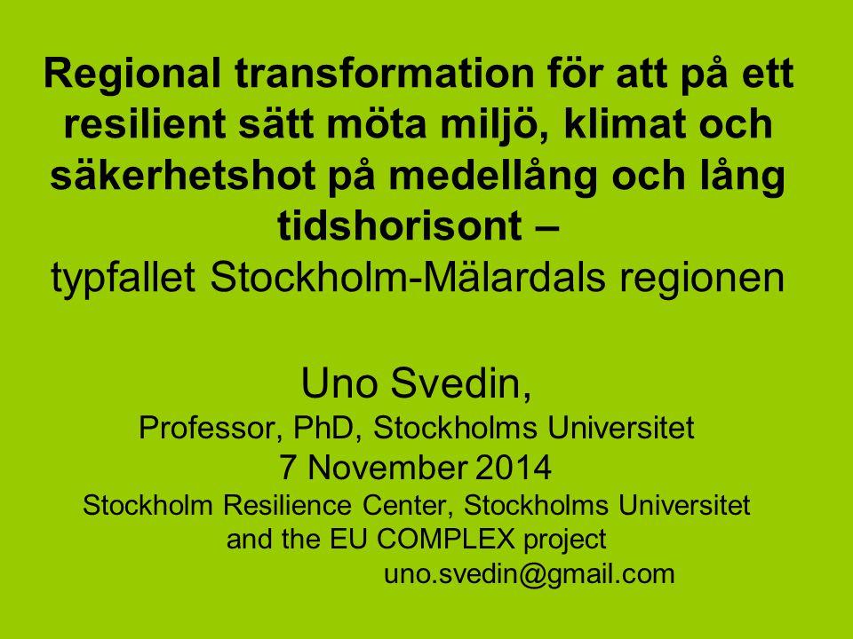 Regional transformation för att på ett resilient sätt möta miljö, klimat och säkerhetshot på medellång och lång tidshorisont – typfallet Stockholm-Mäl