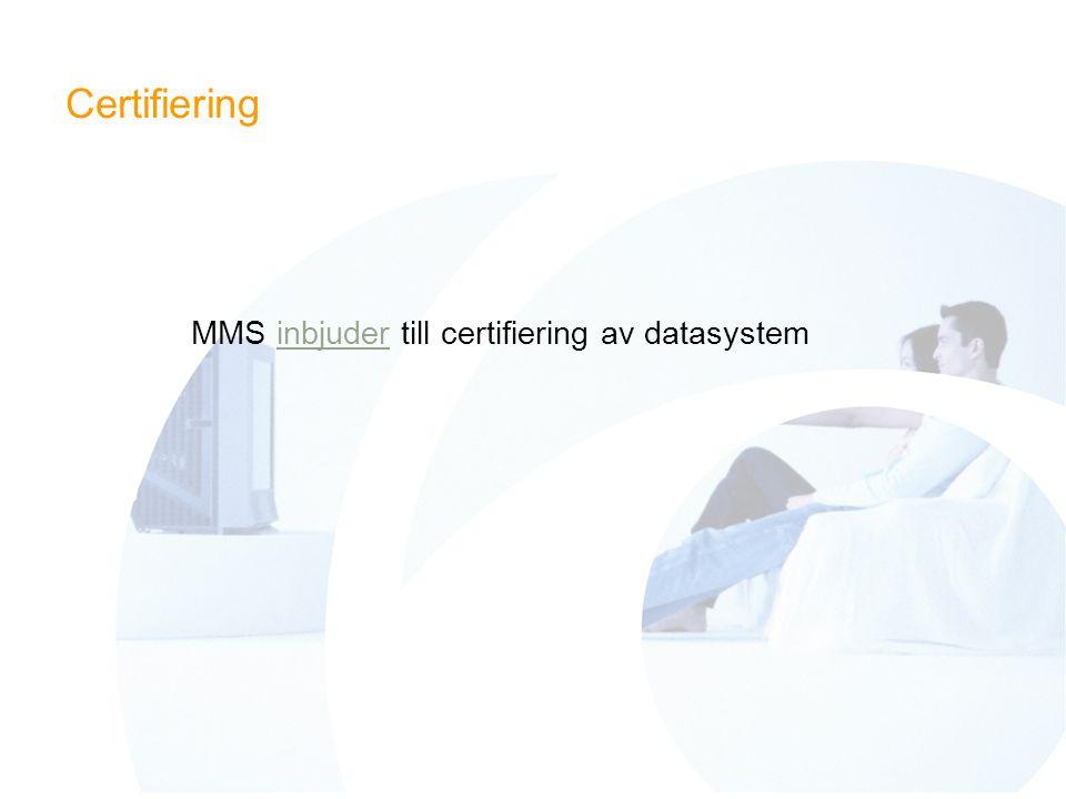 Certifiering MMS inbjuder till certifiering av datasysteminbjuder