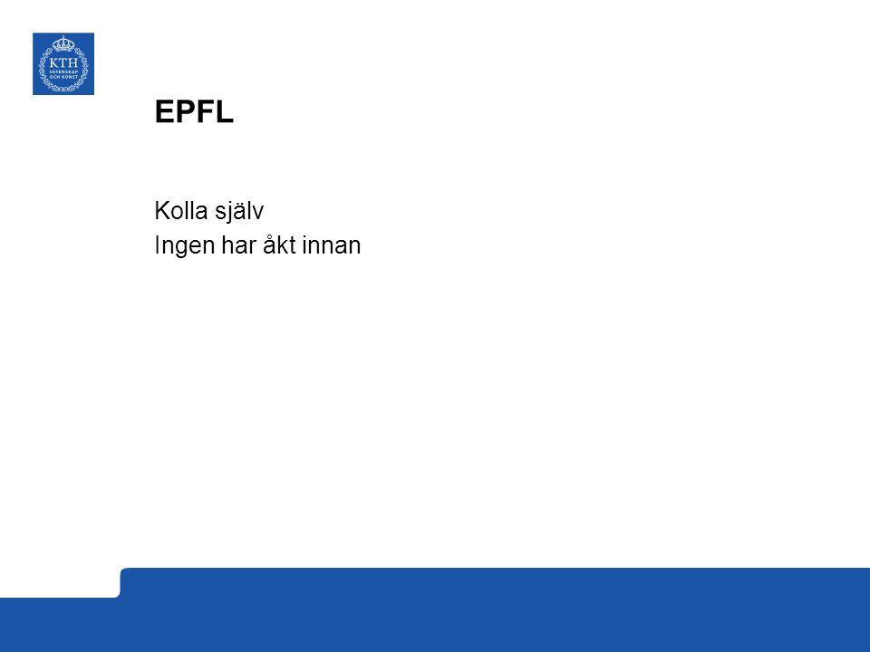 EPFL Kolla själv Ingen har åkt innan