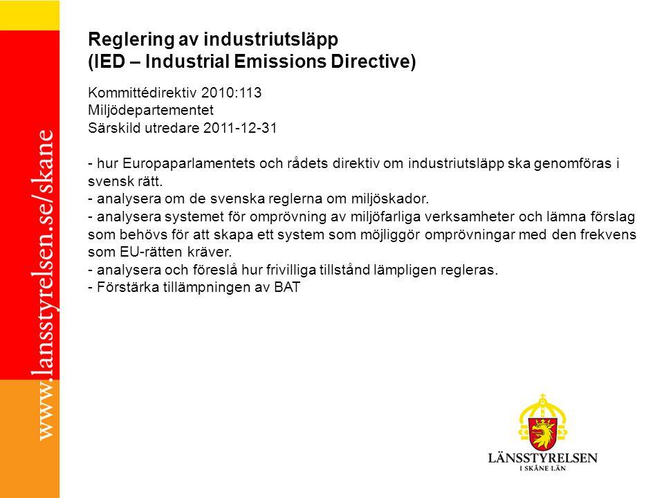 Reglering av industriutsläpp (IED – Industrial Emissions Directive) Kommittédirektiv 2010:113 Miljödepartementet Särskild utredare 2011-12-31 - hur Eu