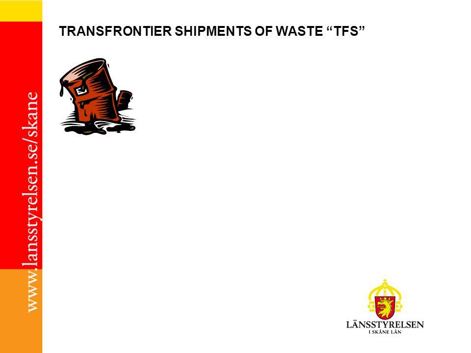"TRANSFRONTIER SHIPMENTS OF WASTE ""TFS"""