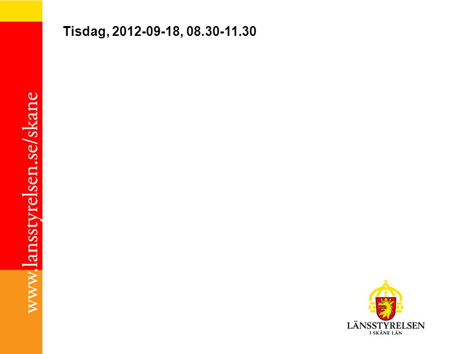 Tisdag, 2012-09-18, 08.30-11.30