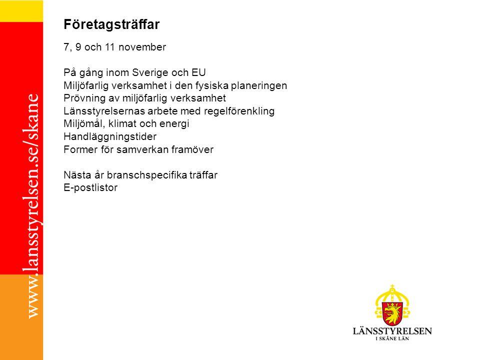 Företagsträffar 7, 9 och 11 november På gång inom Sverige och EU Miljöfarlig verksamhet i den fysiska planeringen Prövning av miljöfarlig verksamhet L