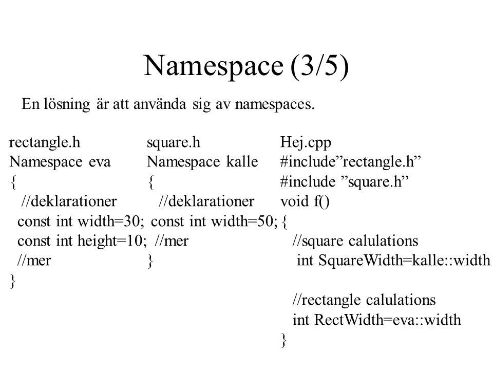 Namespace (3/5) En lösning är att använda sig av namespaces.