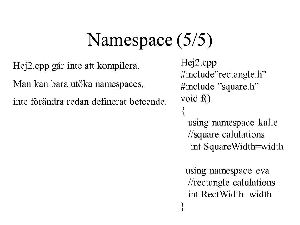 Namespace (5/5) Hej2.cpp går inte att kompilera.