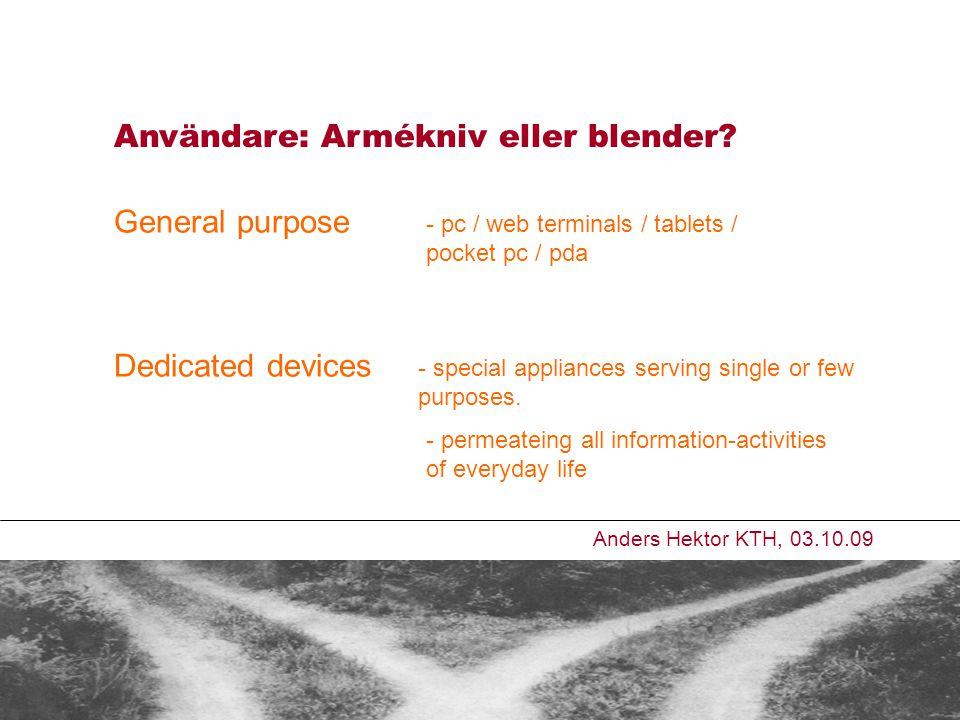 Användare: Armékniv eller blender.