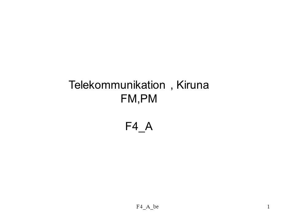 F4_A_be2 Frekvens-och fasmodulering (FM) (PM) Bärvåg: Bärfrekvens Fas Argument