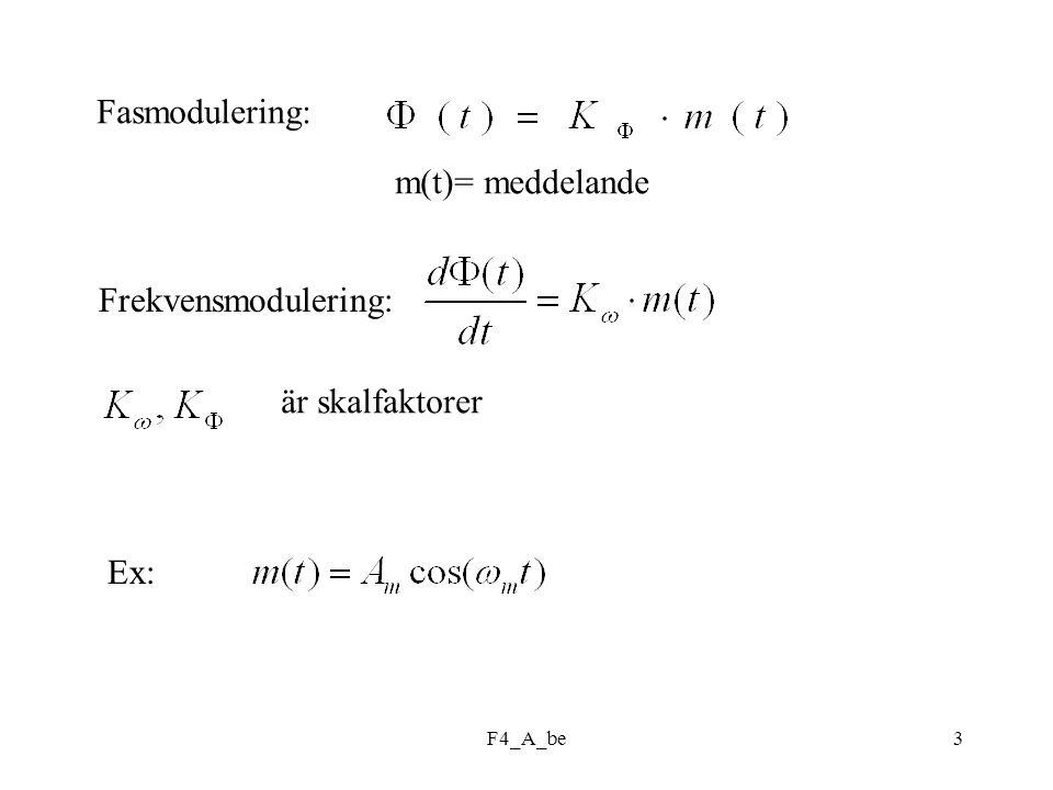 F4_A_be3 Fasmodulering: m(t)= meddelande Frekvensmodulering: Ex: är skalfaktorer