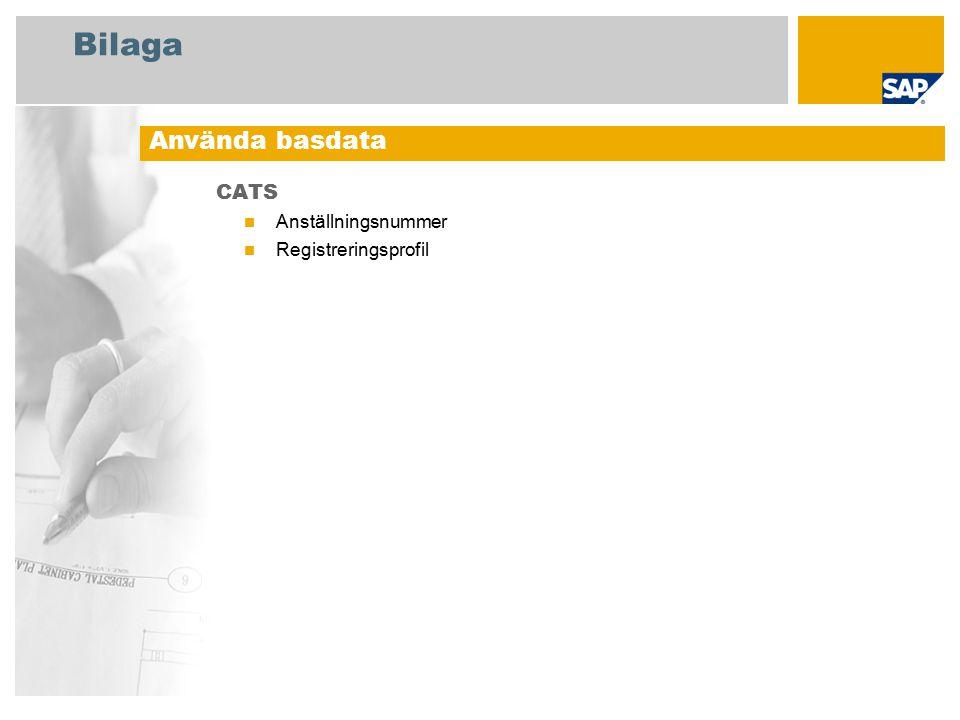 Bilaga CATS Anställningsnummer Registreringsprofil Använda basdata