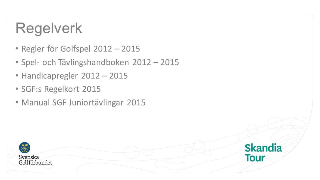 Regelverk Regler för Golfspel 2012 – 2015 Spel- och Tävlingshandboken 2012 – 2015 Handicapregler 2012 – 2015 SGF:s Regelkort 2015 Manual SGF Juniortäv