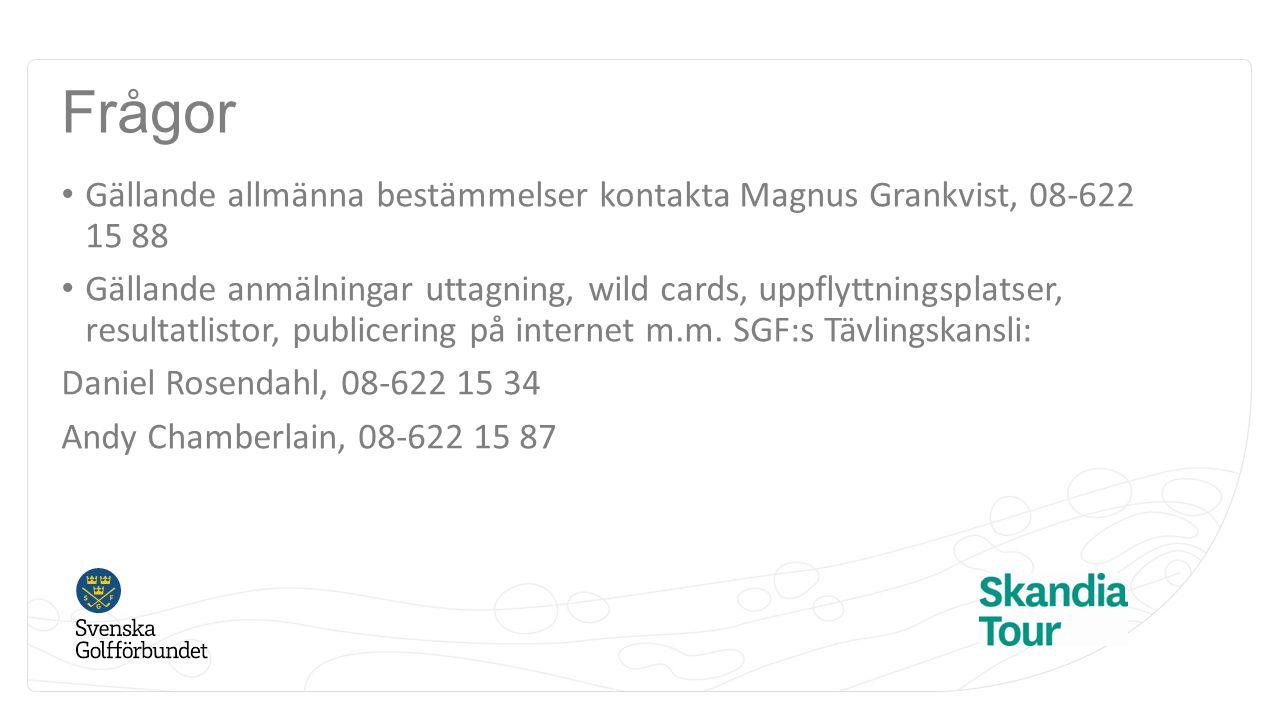 Frågor Gällande allmänna bestämmelser kontakta Magnus Grankvist, 08-622 15 88 Gällande anmälningar uttagning, wild cards, uppflyttningsplatser, resultatlistor, publicering på internet m.m.