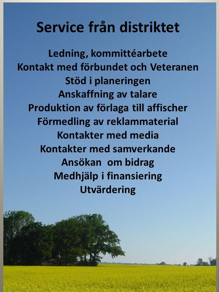 Service från distriktet Ledning, kommittéarbete Kontakt med förbundet och Veteranen Stöd i planeringen Anskaffning av talare Produktion av förlaga til