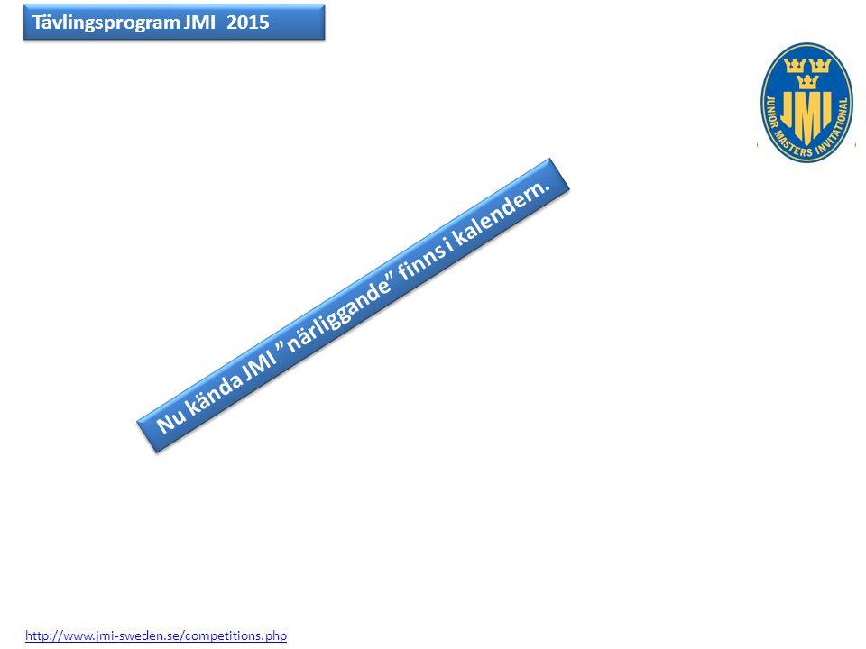 """Tävlingsprogram JMI 2015 http://www.jmi-sweden.se/competitions.php Nu kända JMI """"närliggande"""" finns i kalendern."""