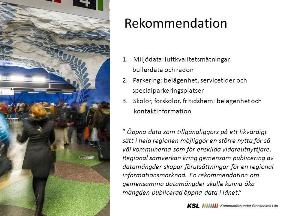 Rekommendation 1.Miljödata: luftkvalitetsmätningar, bullerdata och radon 2.