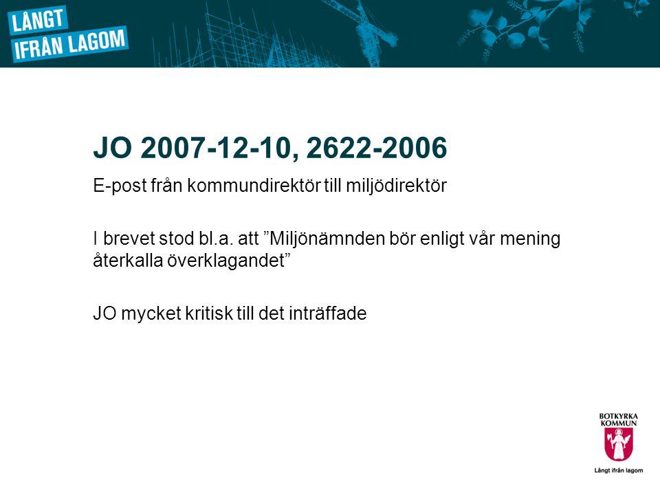 JO 2007-12-10, 2622-2006 E-post från kommundirektör till miljödirektör I brevet stod bl.a.