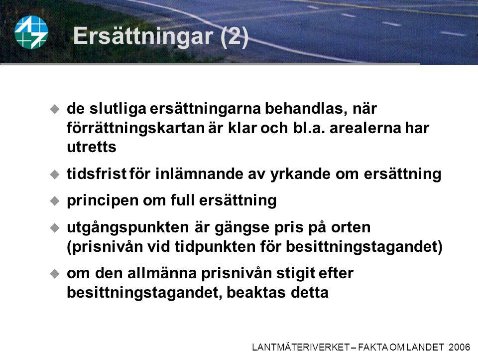 LANTMÄTERIVERKET – FAKTA OM LANDET 2006 Ersättningar (1)  objekt (t.ex.