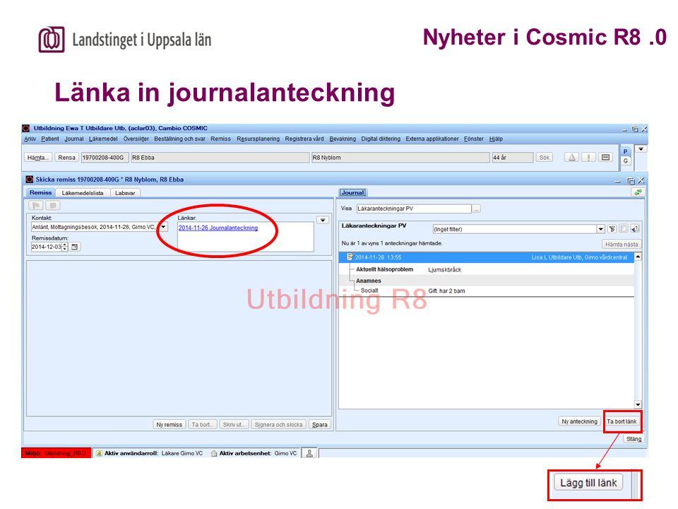 Länka in journalanteckning Nyheter i Cosmic R8.0